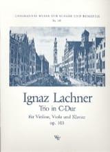 Ignaz Lachner - Trio C-Dur op.103 - Partition - di-arezzo.fr