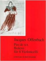 Jacques Offenbach - Pas de six — Boléro für 6 Violoncelli - Partition - di-arezzo.fr