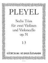 Ignaz Pleyel - 6 Trios op. 51 - Bd. 1 (: Nr. 1-3) –2 Violinen u. Violoncello - Stimmen - Partition - di-arezzo.fr