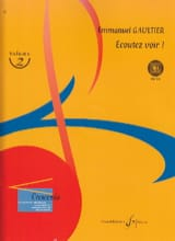 Ecoutez Voir ! Volume 2 Emmanuel Gaultier Partition laflutedepan.com