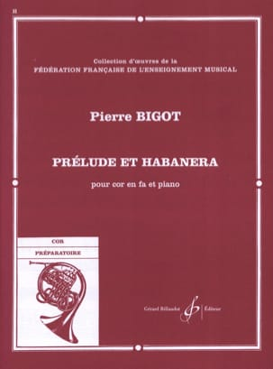 Pierre Bigot - Prelude And Habanera - Sheet Music - di-arezzo.co.uk