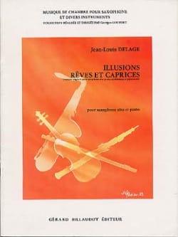 Illusions, Rêves Et Caprices - Jean-Louis Delage - laflutedepan.com