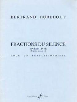 Fractions du Silence - Bertrand Dubedout - laflutedepan.com