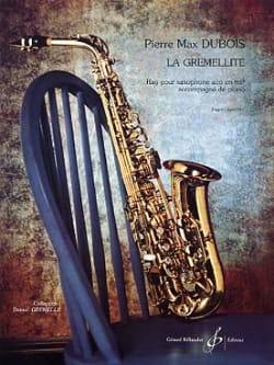 La Gremellite Pierre-Max Dubois Partition Saxophone - laflutedepan