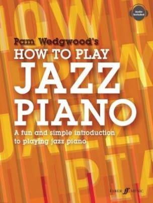 Pamela Wedgwood - How to Play Jazz Piano - Sheet Music - di-arezzo.co.uk