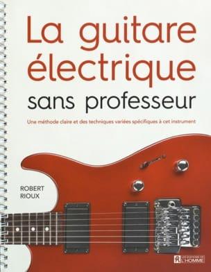 Robert Rioux - The electric guitar without teacher - Sheet Music - di-arezzo.co.uk