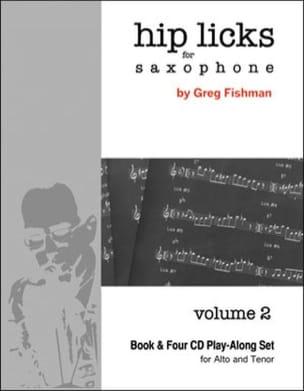 Hip Licks for Saxophone - Volume 2 - Greg Fishman - laflutedepan.com