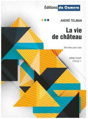 La Vie de Château André Telman Partition Cor - laflutedepan