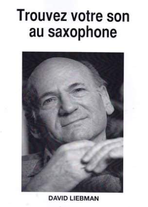 Trouvez Votre Son Au Saxophone David Liebman Partition laflutedepan