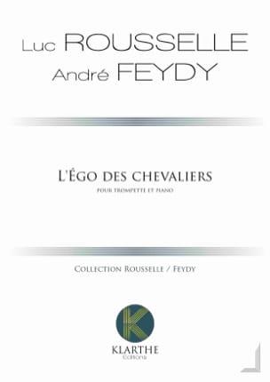 Luc Rousselle & André Feydy - El ego de los caballeros - Fantasía heroica - Partition - di-arezzo.es