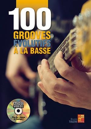 Bruno Tauzin - 100 evolving grooves on bass - Sheet Music - di-arezzo.co.uk