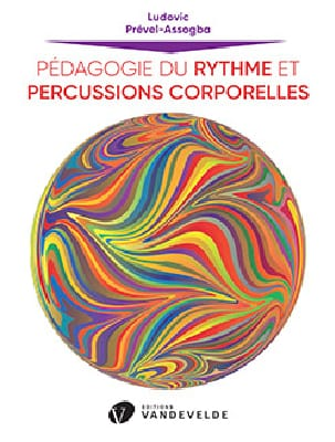 Ludovic PREVEL-ASSOGBA - Rhythm Pedagogy and Body Percussion - Sheet Music - di-arezzo.co.uk