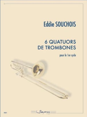 Eddie Souchois - 6 Trombone quartets for the 1st cycle - Sheet Music - di-arezzo.co.uk
