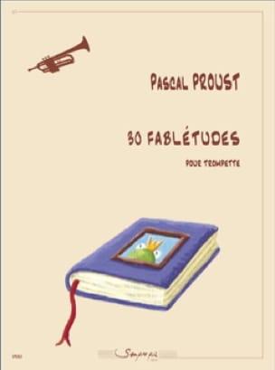 Pascal Proust - 30 Fabletudes - Trumpet - Sheet Music - di-arezzo.com