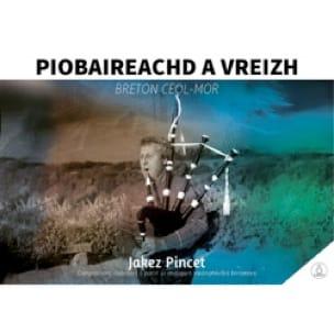 Jakez Pincet (Traditionnel) - Piobaireachd a Vreizh - Breton Ceol Mor par Jakez Pincet - Partition - di-arezzo.fr