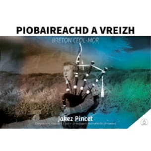 Jakez Pincet (Traditionnel) - Piobaireachd to Vreizh - Breton Ceol Mor by Jakez Pincet - Sheet Music - di-arezzo.com