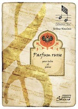 Jérôme Naulais - Parfum russe (tuba et piano) - Partition - di-arezzo.fr