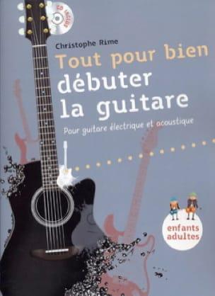 Christophe Rime - Tout Pour Bien Débuter la Guitare - Partition - di-arezzo.fr