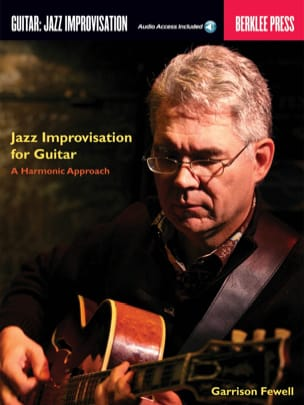 Garrison Fewell - Jazz Improvisation for Guitar, A Harmonic Approach - Sheet Music - di-arezzo.co.uk