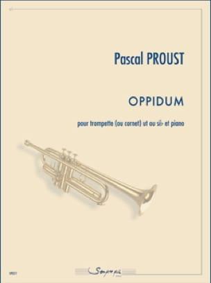 Oppidum Pascal Proust Partition Trompette - laflutedepan