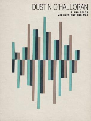 Halloran Dustin O' - Dustin O'Halloran: Piano Solos - Volumes 1 & 2 - Partitura - di-arezzo.it