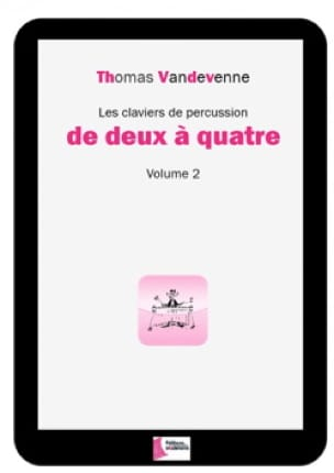 Thomas Vandevenne - Percussion keyboards from two to four Volume 2 - Sheet Music - di-arezzo.com