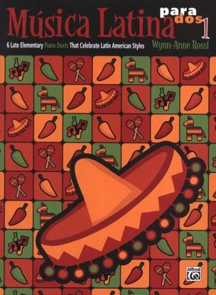 Wynn-Anne Rossi - Musica Latina para Dos - Book 1 - Partition - di-arezzo.fr
