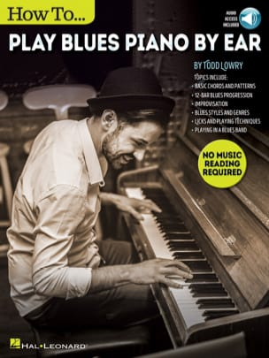 Todd Lowry - How to Play Blues Piano by Ear - Partition - di-arezzo.fr