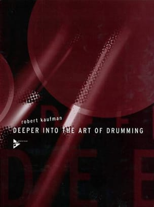 Robert Kaufman - Deeper into the Art of Drumming - Sheet Music - di-arezzo.co.uk