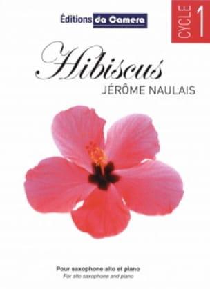 Hibiscus - Jérôme Naulais - Partition - Saxophone - laflutedepan.com