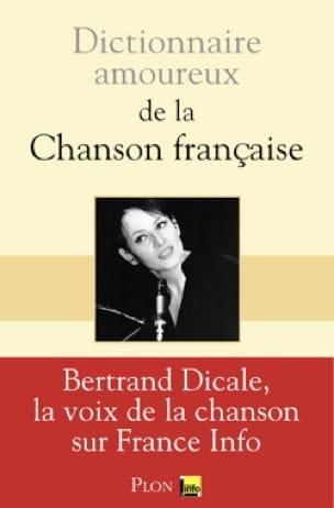 Bertrand Dicale - Dictionnaire Amoureux De La Chanson Française - Livre - di-arezzo.fr