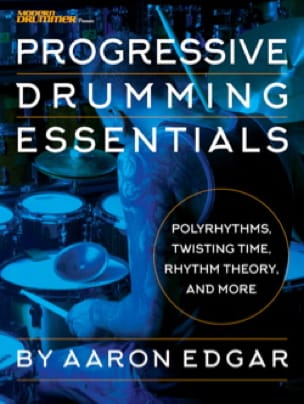Aaron Edgar - Progressive Drumming Essentials - Partition - di-arezzo.fr