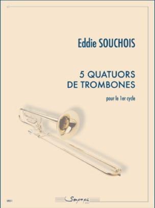 Eddie Souchois - 5 Quatuors de trombones pour le 1er cycle - Partition - di-arezzo.fr