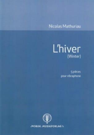 Nicolas Mathuriau - L'hiver Winter) - 5 pièces pour vibraphone - Partition - di-arezzo.fr
