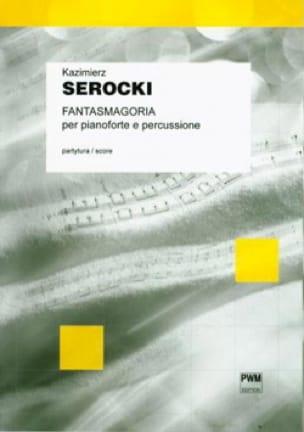 Kazimierz Serocki - Fantasmagoria Per Pianoforte E Percussione - Partition - di-arezzo.fr