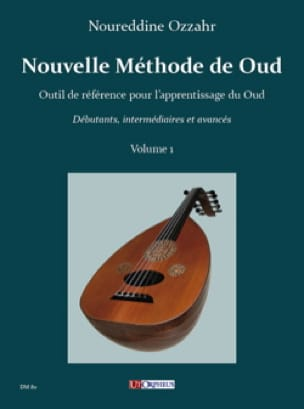Noureddine Ozzahr - Nouvelle Méthode de Oud - Volume 1 - Partition - di-arezzo.fr