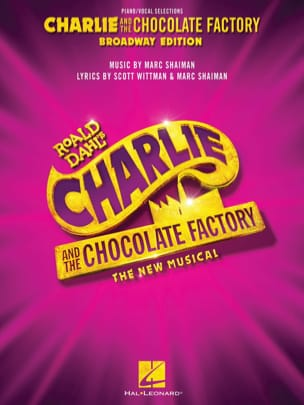 Marc Shaiman - Charlie and the Chocolate Factory - The New Musical - Partition - di-arezzo.fr