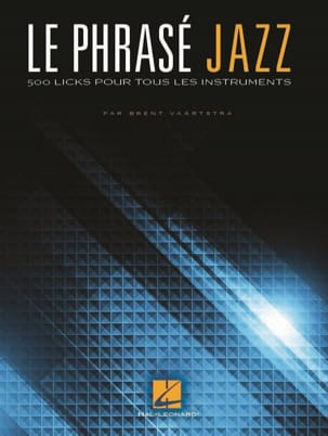 Brent Vaartstra - Jazz phrasing - 500 Licks for All Instruments - Sheet Music - di-arezzo.co.uk