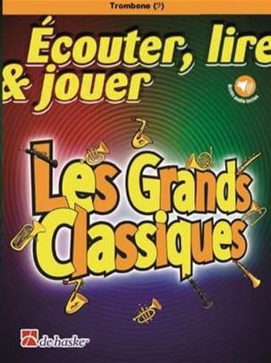 DE HASKE - Ecouter Lire et Jouer - Les Grands Classiques - Trombone - Partition - di-arezzo.fr