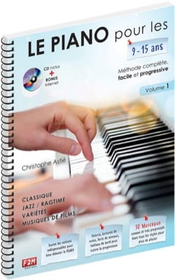 Christophe Astié - Le PIANO pour les 9-15 ans... - Volume 1 - Sheet Music - di-arezzo.co.uk