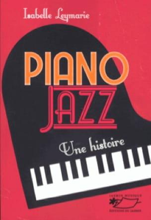 Isabelle Leymaire - Piano jazz : Une Histoire - Livre - di-arezzo.fr