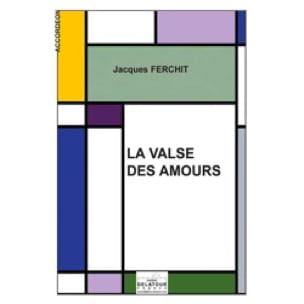 Jacques Ferchit - La Valse des Amours - Partition - di-arezzo.fr