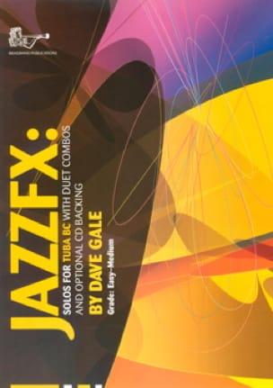 JazzFX for Tuba Bass Clef Dave Gale Partition Tuba - laflutedepan
