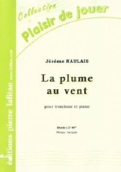 La Plume Au Vent Jérôme Naulais Partition Trombone - laflutedepan