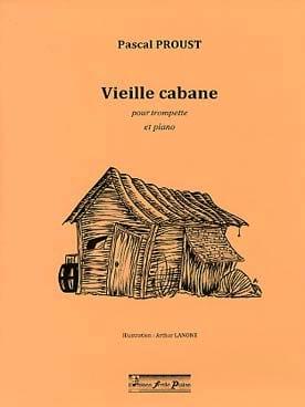 Vieille Cabane Pascal Proust Partition Trompette - laflutedepan