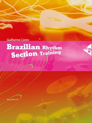 Guilherme Castro - Brazilian Rhythm Section Training - Partition - di-arezzo.fr