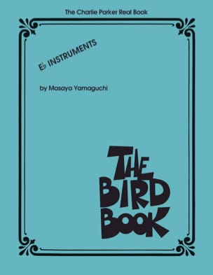 Charlie Parker - The Bird Book - The Charlie Parker Real Book - Partition - di-arezzo.fr