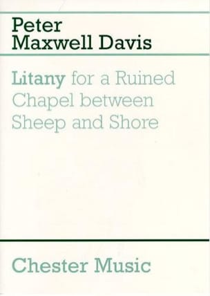 Davies Peter Maxwell - Litany For A Ruined Chapel Between Sheep And Shore - Sheet Music - di-arezzo.com