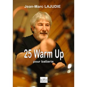 Jean-Marc Lajudie - 25 Warm up pour batterie - Partition - di-arezzo.fr