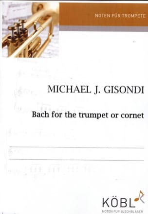 Bach - Gisondi - Bach For The Trumpet - Partition - di-arezzo.fr